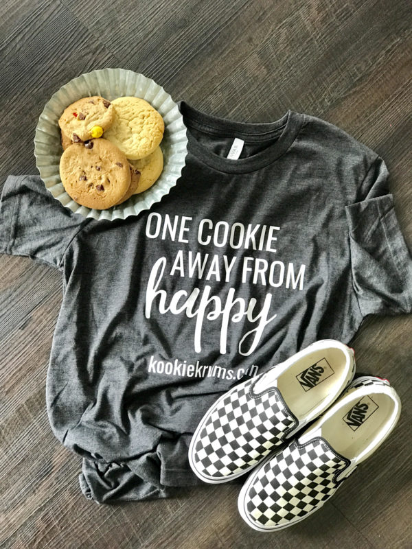 One Cookie Away From Happy T-Shirt by Kookie Krums
